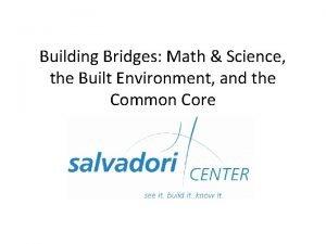Building Bridges Math Science the Built Environment and