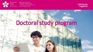 EFficiently Together Doctoral study program EFficiently Together Advantages