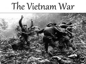 The Vietnam War What was it The Vietnam