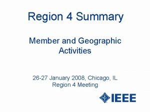 Region 4 Summary Member and Geographic Activities 26