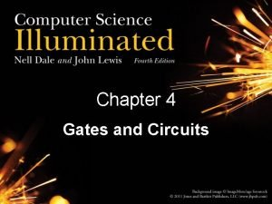 Chapter 4 Gates and Circuits Computers and Electricity