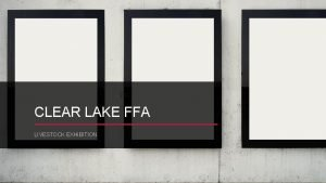 CLEAR LAKE FFA LIVESTOCK EXHIBITION LIVESTOCK INFORMATION CCISD