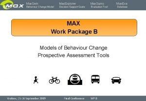 Max Sem Max Explorer Max Sumo Behaviour Change