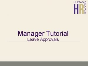 Manager Tutorial Leave Approvals Manager Leave Approvals Overview