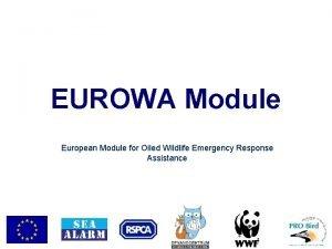 EUROWA Module European Module for Oiled Wildlife Emergency