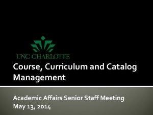 Course Curriculum and Catalog Management Academic Affairs Senior