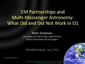 EM Partnerships and MultiMessenger Astronomy What Did and