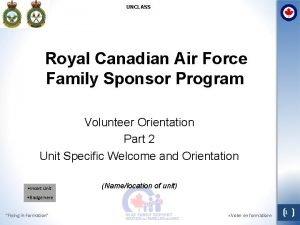 UNCLASS Royal Canadian Air Force Family Sponsor Program