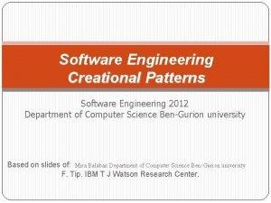 Software Engineering Creational Patterns Software Engineering 2012 Department
