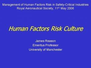 Management of Human Factors Risk in SafetyCritical Industries
