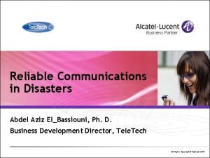 Business Partner Reliable Communications in Disasters Abdel Aziz