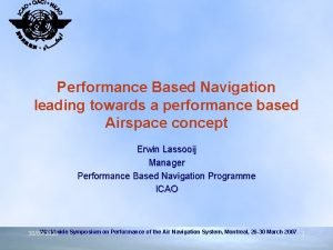 Performance Based Navigation leading towards a performance based