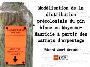 Modlisation de la distribution prcoloniale du pin blanc