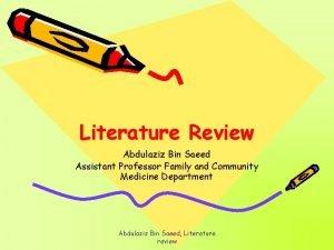 Literature Review Abdulaziz Bin Saeed Assistant Professor Family
