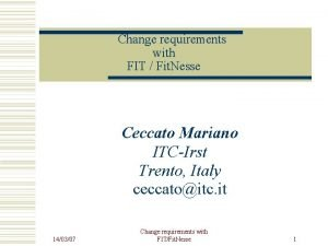 Change requirements with FIT Fit Nesse Ceccato Mariano