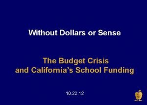 Without Dollars or Sense The Budget Crisis and