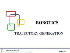 ROBOTICS TRAJECTORY GENERATION TEMPUS IV Project 158644 JPCR