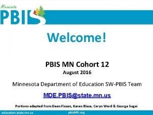 Welcome PBIS MN Cohort 12 August 2016 Minnesota