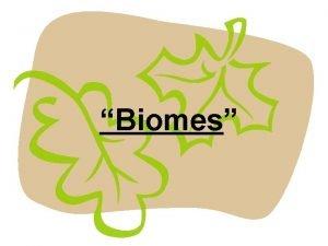Biomes 15 3 15 4 15 5 Biomes