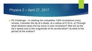 Physics 2 April 27 2017 P 3 Challenge