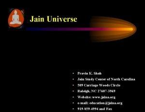 Jain Universe Pravin K Shah Jain Study Center