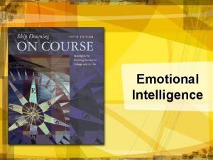 Emotional Intelligence Emotional Intelligence Happiness is the meaning