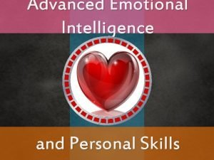 Advanced Emotional Intelligence 213 and Personal Skills Prerequisite