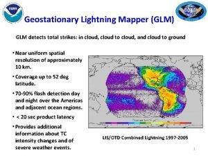 Geostationary Lightning Mapper GLM GLM detects total strikes