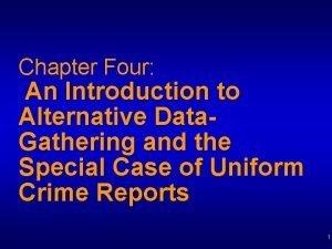 Chapter Four An Introduction to Alternative Data Gathering