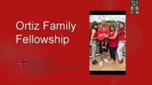 Ortiz Family Fellowship Sunday 242018 St Paul Evangelical
