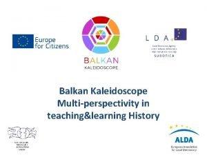 Balkan Kaleidoscope Multiperspectivity in teachinglearning History Partners LDA