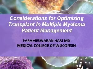 Considerations for Optimizing Transplant in Multiple Myeloma Patient