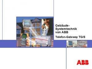 Gebude Systemtechnik von ABB TelefonGateway TGS TelefonGateway TGS