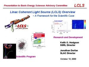 Presentation to Basic Energy Sciences Advisory Committee LCLS