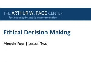 Ethical Decision Making Module Four Lesson Two Lesson