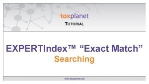TUTORIAL EXPERTIndexExact Contains EXPERTIndex Match Searching www toxplanet