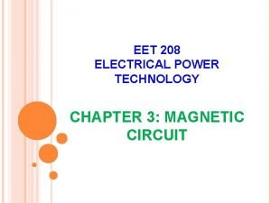 EET 208 ELECTRICAL POWER TECHNOLOGY CHAPTER 3 MAGNETIC