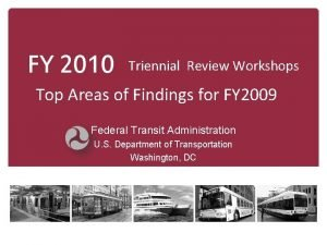 FY 2010 Triennial Review Workshops Top Areas of