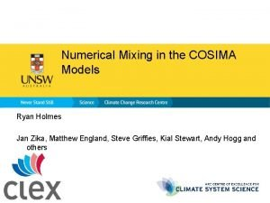 Numerical Mixing in the COSIMA Models Ryan Holmes
