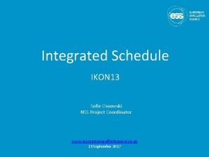 Integrated Schedule IKON 13 Sofie Ossowski NSS Project