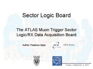 Sector Logic Board The ATLAS Muon Trigger Sector