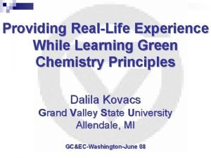 Providing RealLife Experience While Learning Green Chemistry Principles