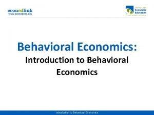 Behavioral Economics Introduction to Behavioral Economics Definition Behavioral