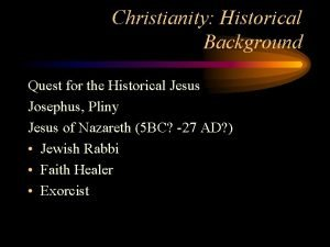 Christianity Historical Background Quest for the Historical Jesus
