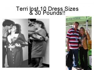 Terri lost 10 Dress Sizes 30 Pounds Before
