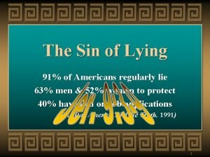 The Sin of Lying 91 of Americans regularly