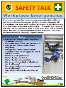 SAFETY TALK Workplace Emergencies If youve ever been
