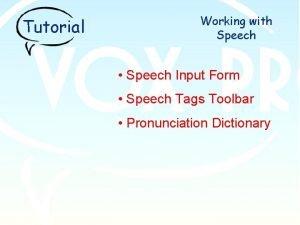 Tutorial Working with Speech Speech Input Form Speech