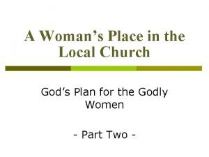 A Womans Place in the Local Church Gods