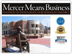 Mercer University Over 175 years of excellence Over